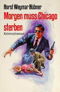 Cover Morgen muss Chicago sterben