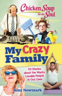 Cover Chicken Soup for the Soul: My Crazy Family