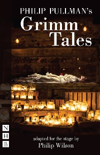 Cover Philip Pullman's Grimm Tales (NHB Modern Plays)
