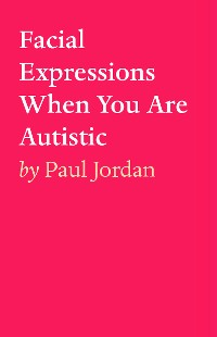 Cover Facial Expressions When You Are Autistiic