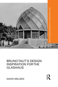 Cover Bruno Taut's Design Inspiration for the Glashaus