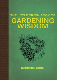 Cover The Little Green Book of Gardening Wisdom
