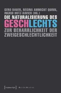 Cover Die Naturalisierung des Geschlechts