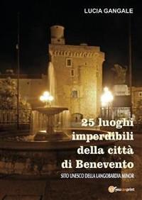 Cover 25 luoghi imperdibili della città di Benevento