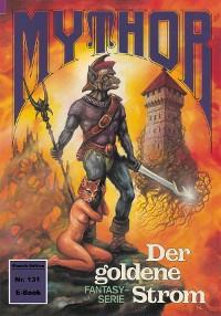 Cover Mythor 131: Der goldene Strom