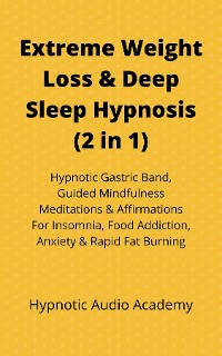 Cover Extreme Weight Loss & Deep Sleep Hypnosis (2 in 1)