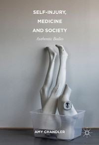 Cover Self-Injury, Medicine and Society