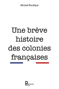 Cover Une brève histoire des colonies françaises