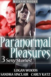 Cover Paranormal Pleasures - 3 Sexy Stories!