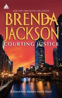 Cover Courting Justice (Madaris Family Saga, Book 11)