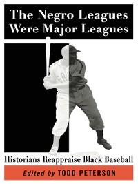 Cover The Negro Leagues Were Major Leagues
