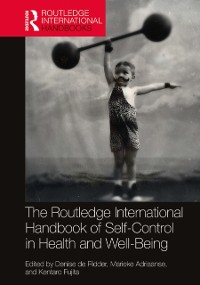Cover Routledge International Handbook of Self-Control in Health and Well-Being