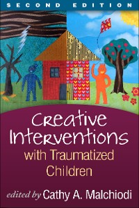 Cover Creative Interventions with Traumatized Children, Second Edition