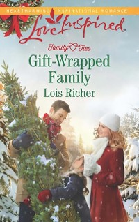 Cover Gift-Wrapped Family (Mills & Boon Love Inspired) (Family Ties (Love Inspired), Book 3)