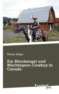 Cover Ein Bürohengst und Möchtegern-Cowboy in Canada
