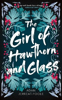 Cover The Girl of Hawthorn and Glass