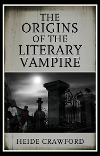 Cover The Origins of the Literary Vampire
