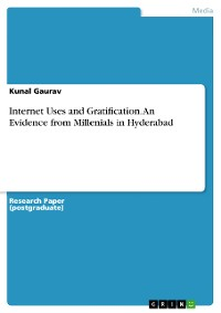 Cover Internet Uses and Gratification. An Evidence from Millenials in Hyderabad