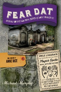 Cover Fear Dat New Orleans: A Guide to the Voodoo, Vampires, Graveyards & Ghosts of the Crescent City