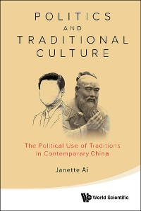 Cover Politics And Traditional Culture: The Political Use Of Traditions In Contemporary China