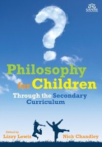 Cover Philosophy for Children Through the Secondary Curriculum
