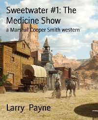 Cover Sweetwater #1: The Medicine Show