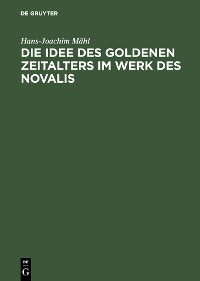Cover Die Idee des goldenen Zeitalters im Werk des Novalis