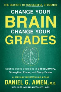 Cover Change Your Brain, Change Your Grades