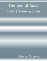 Cover The End of Roca: Book I Drowning