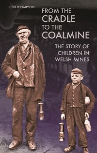 Cover From the Cradle to the Coalmine