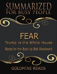 Cover Fear - Summarized for Busy People: Trump In the White House: Based on the Book by Bob Woodward