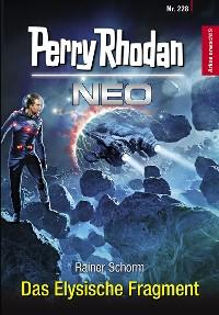 Cover Perry Rhodan Neo 228: Das Elysische Fragment