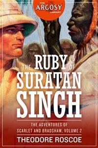 Cover The Ruby of Suratan Singh: The Adventures of Scarlet and Bradshaw, Volume 2