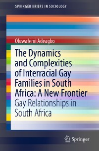 Cover The Dynamics and Complexities of Interracial Gay Families in South Africa: A New Frontier