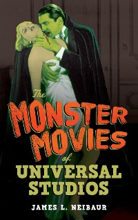 Cover The Monster Movies of Universal Studios