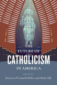Cover The Future of Catholicism in America