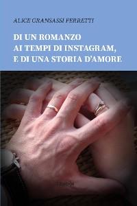 Cover Di un romanzo ai tempi di instagram, e di una storia d'amore