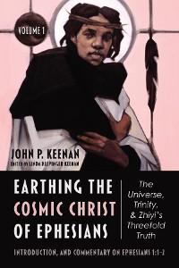 Cover Earthing the Cosmic Christ of Ephesians, Volume 1
