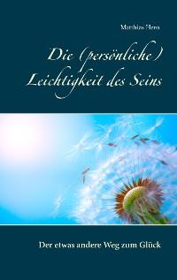 Cover Die (persönliche) Leichtigkeit des Seins