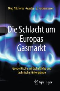 Cover Die Schlacht um Europas Gasmarkt