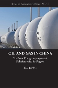 Cover Oil And Gas In China: The New Energy Superpower's Relations With Its Region