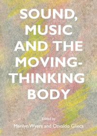 Cover Sound, Music and the Moving-Thinking Body