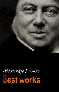 Cover Alexandre Dumas: The Best Works