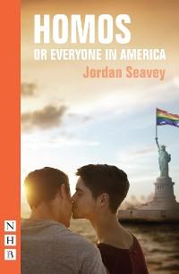Cover Homos, or Everyone in America (NHB Modern Plays)