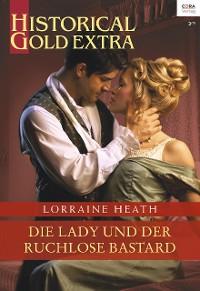 Cover Die Lady und der ruchlose Bastard