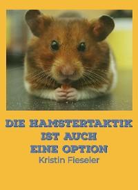 Cover Die Hamstertaktik ist auch eine Option