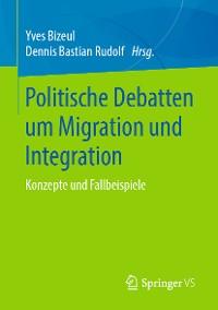 Cover Politische Debatten um Migration und Integration