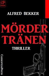 Cover Mördertränen: Thriller