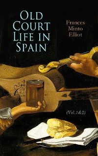 Cover Old Court Life in Spain (Vol.1&2)