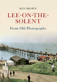Cover Lee-on-the-Solent From Old Photographs